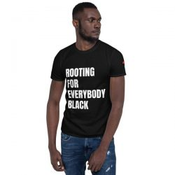 """Rooting for Everybody Black"" Short-Sleeve Unisex T-Shirt"
