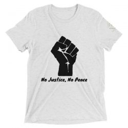 """""""No Justice, No Peace"""" Unisex Tri-Blend T-Shirt"""