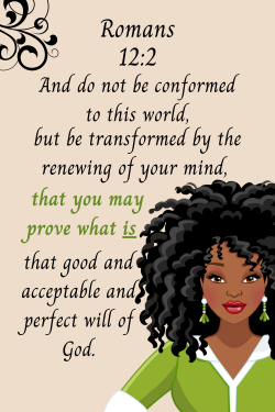 Bible Verse – Romans 12:2 – Be Transformed; African American Christian