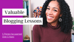 Valuable Blogging Lessons I learnt after 5 years as a blogger | Black Canadian Blogger