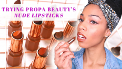 Propa Beauty Swatches | Nude Lipsticks For Women of Color