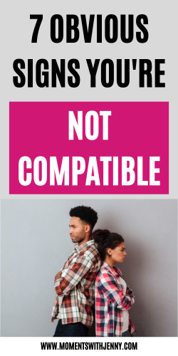 7 Obvious Signs You're Not Compatible – Moments With Jenny | Dating tips | Relations ...