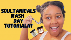HOW TO Wash Natural Hair Tutorial ft. Soultanicals!