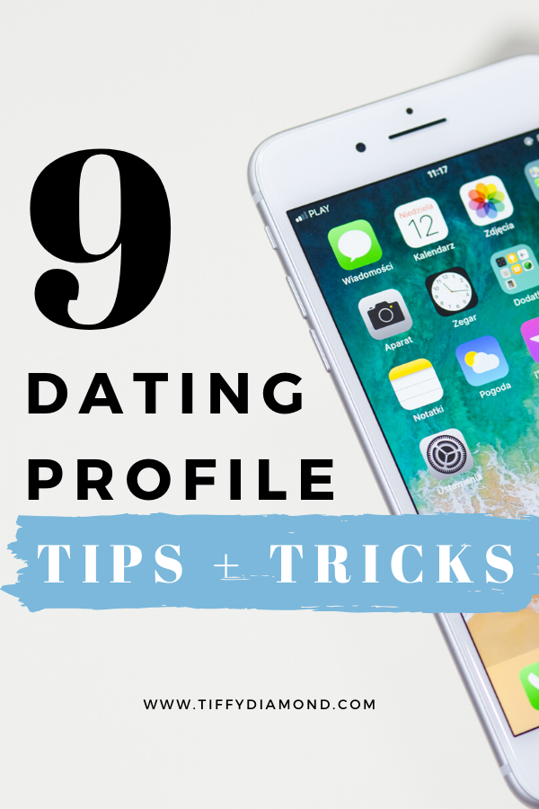 9 Dating App Profile Tips and Tricks