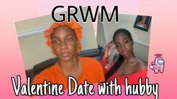 GRWM VALENTINE DATE WITH HUBBY
