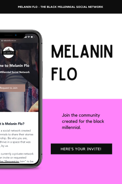 Melanin Flo – The Black Millennial Social Network