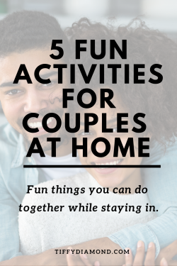 5 Fun Activities For Couples at Home