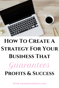 How To Create A Business Strategy From Scratch