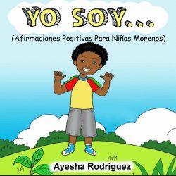 Yo Soy…Afirmaciones Positivas Para Niños Morenos