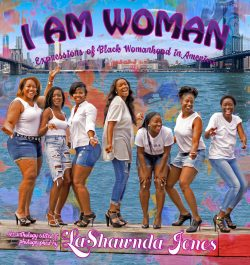 I AM WOMAN: Expressions of Black Womanhood in America Pre-order your copy now! Harevst-Life.org