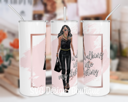Walking Into My Destiny Skinny Tumbler Sublimation Design