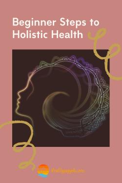 Beginner Steps to Holistic Health