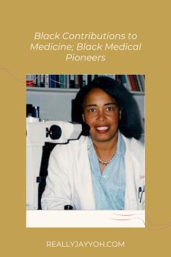 Black Contributions to Medicine; Black Medical Pioneers