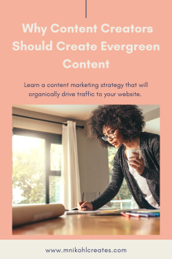 WHY CONTENT CREATORS SHOULD CREATE EVERGREEN CONTENT
