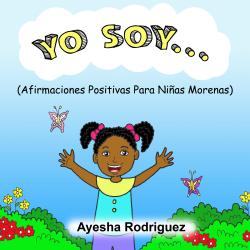 Yo Soy…Afirmaciones Positivas Para Niñas Morenas