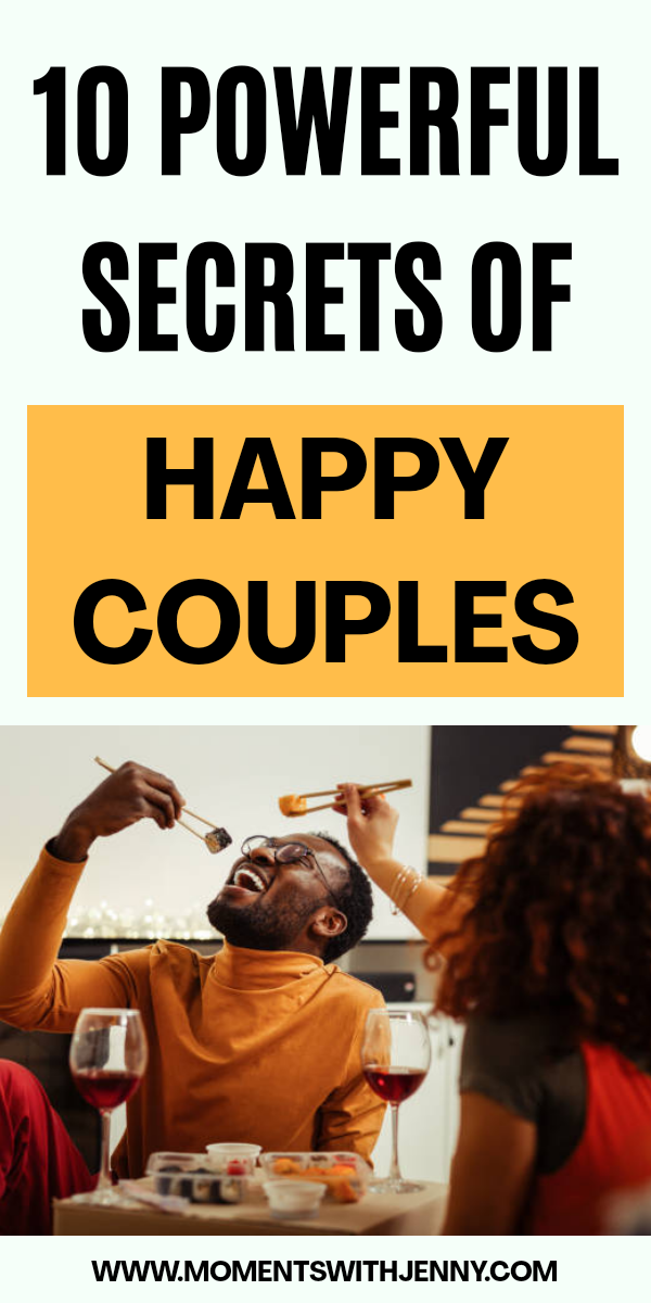 10 Powerful Secrets Of Happy Couples – Moments With Jenny   Best relationship advice