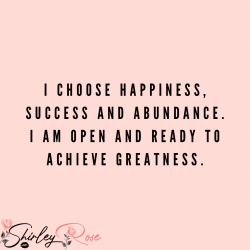 I choose happiness.