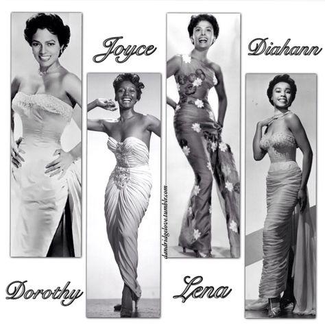 dandridgelove: Dorothy Dandridge, Joyce Bryant, Lena Horne, and Diahann Carroll
