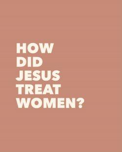 Jesus Loved Women