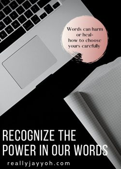 Choose to Harm or Heal- Recognizing the Power in Our Words