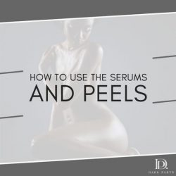 How to Use the Serums and Peels