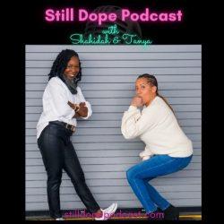 Still Dope Podcast