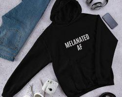 Melanated AF hoodie