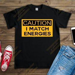 SVG – CAUTION I match energies for tshirt