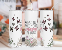 Reading Takes You to Amazing Places Tumbler Wrap | Reading Tumbler PNG | Floral Tumbler Wrap | B ...