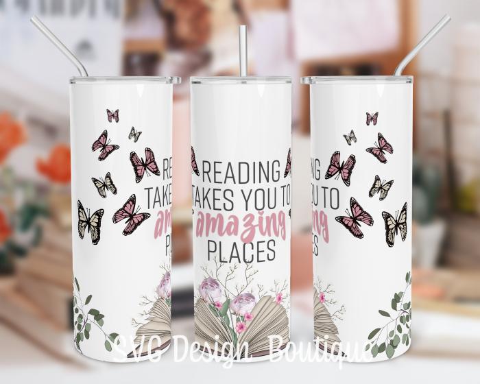 Reading Takes You to Amazing Places Tumbler Wrap | Reading Tumbler PNG | Floral Tumbler Wrap | B ...