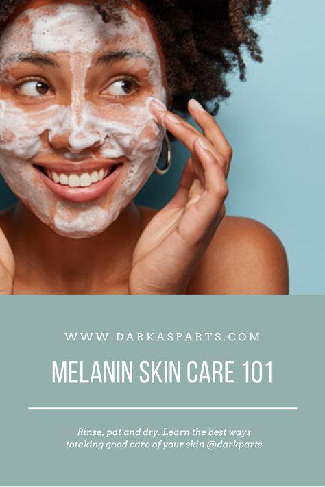 Melanin Skincare 101