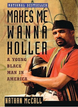 """""""Makes Me Wanna Holler"""" by Nathan McCall"""