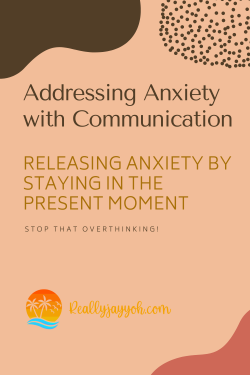 Battling with Anxiety Communication