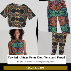 YaYa+Rule New Beautiful and chic African print Crop tops and pants matching sets!