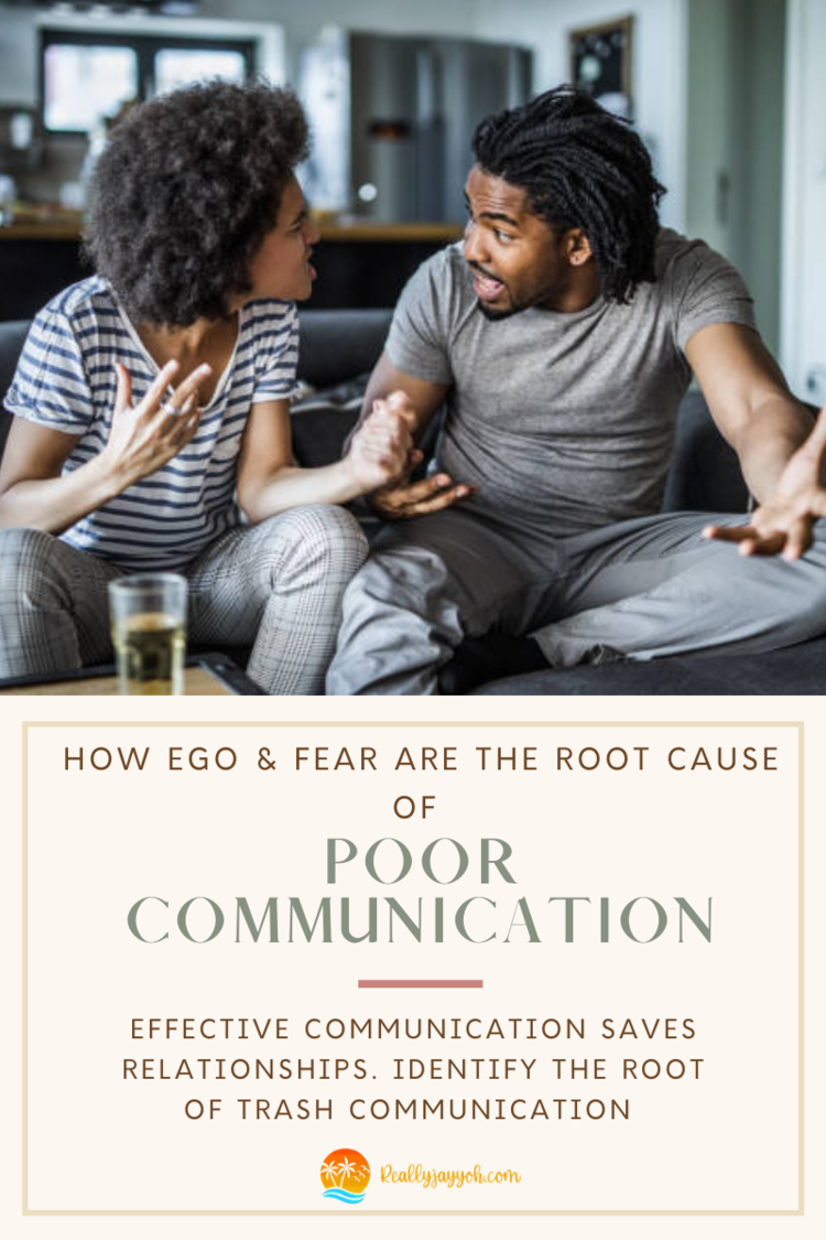 How Ego & Fear Are a Root Cause of Poor Communication Skills