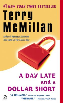 """""""A Day Late and a Dollar Short"""" by Terry McMillan"""