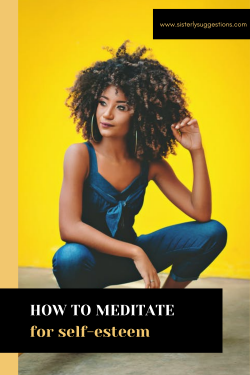 How to Meditate to Improve Self-Esteem