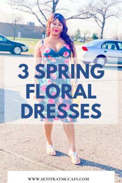 3 Spring Floral Dresses