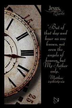 Jesus Quote – Matthew 24:36