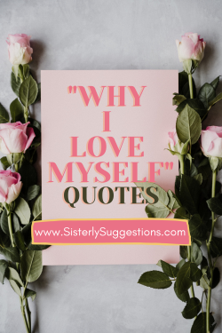 Why I Love Myself | Quotes and Affirmations