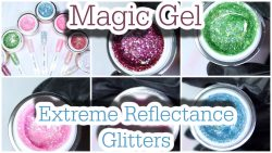New!!! | Magic Gel Reflectance Glitters | Spring & Summer 2021!!