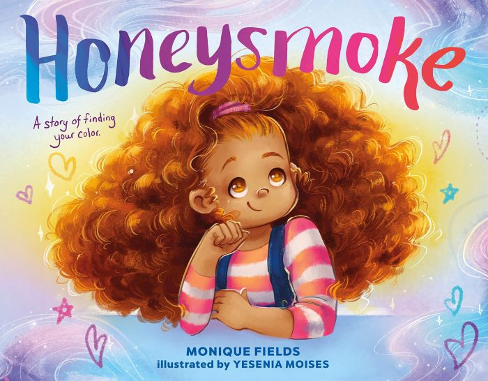 """""""Honey Smoke"""" A story of finding your color. by Monique Fields"""