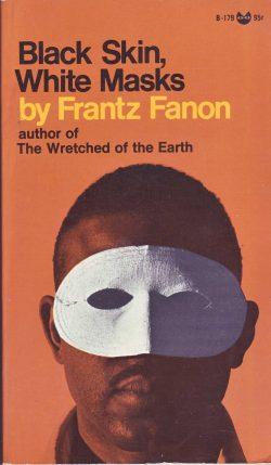 """Black Skin White Mask"" by Frantz Fanon"