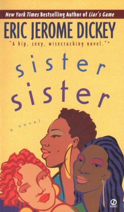 """""""Sister Sister"""" by Eric Jerome Dickey"""