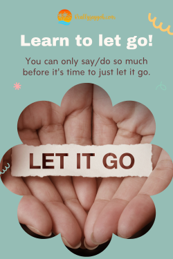 When it's all said and done, let it go!