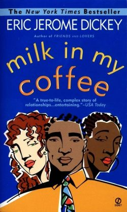 """Milk In My Coffee"" by Eric Jerome Dickey"