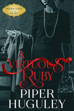 """A Virtuous Ruby"" by Piper Huguley"