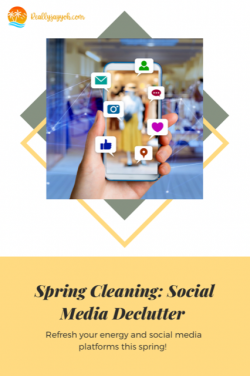 Refresh Mentally Spring Cleaning: A Social Media & Energy Declutter