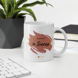 """Buy our """"Sippin in Success"""" coffee mugs!"""