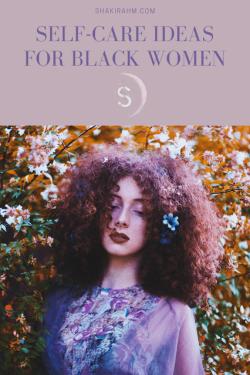 Self-Care Ideas for Black Women
